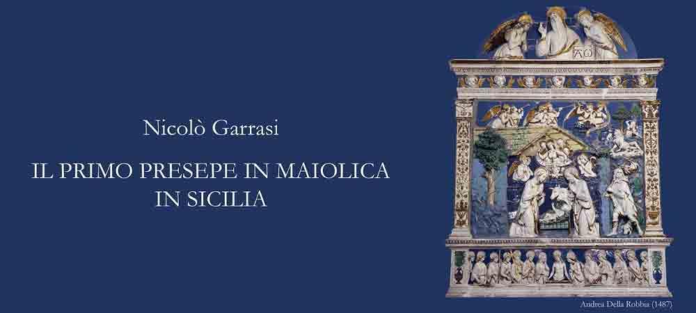 """30 Libri in 30 Giorni – presentazione del volume di Nicolò Garrasi """"Il Primo Presepe in Maiolica in Sicilia"""": un'opera di Andrea Della Robbia del 1487."""