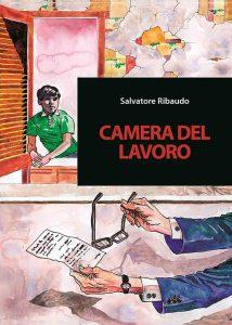 """Salvatore Ribaudo """"Camera del Lavoro"""""""